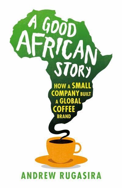 a-good-african-story-how-a-small-company-built-a-global-coffee-brand